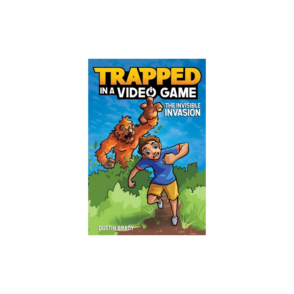 Invisible Invasion - (Trapped in a Video Game) by Dustin Brady (Paperback)