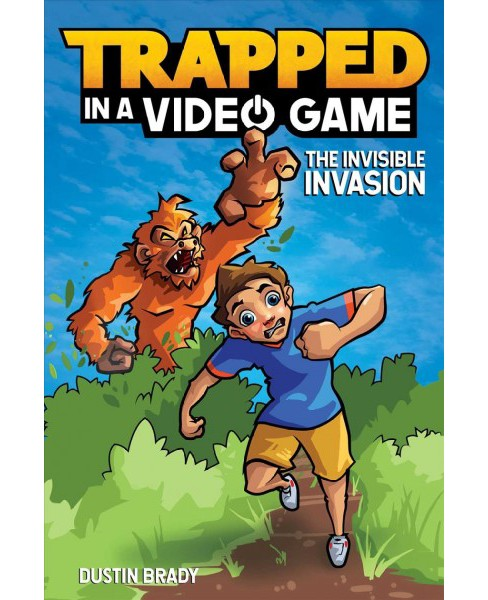 Invisible Invasion -  (Trapped in a Video Game) by Dustin Brady (Paperback) - image 1 of 1