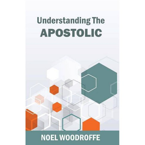Understanding the Apostolic - by  Woodroffe (Paperback) - image 1 of 1