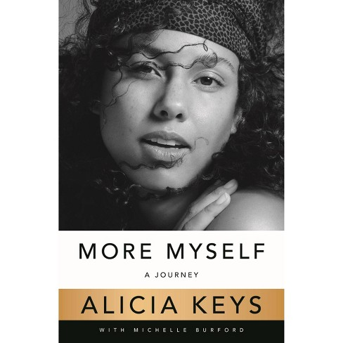 More Myself: A Journey (Hardcover) by Alicia Keys. - image 1 of 1