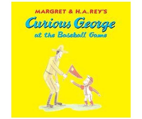 Curious George at the Baseball Game ( Curious George) (Hardcover) by H. A. Rey - image 1 of 1