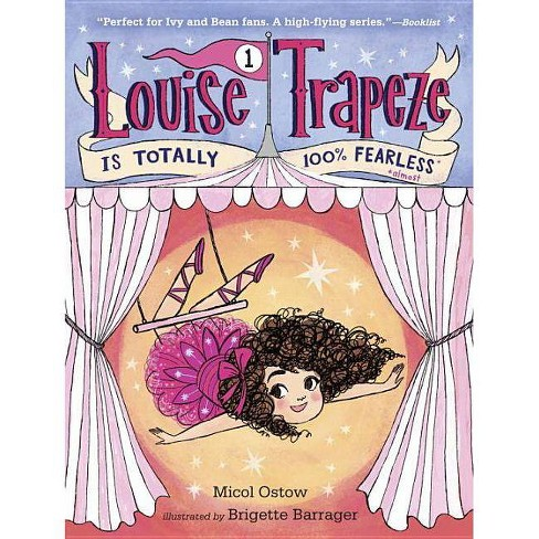 Louise Trapeze Is Totally 100% Fearless - (Stepping Stone Books) by  Micol Ostow (Paperback) - image 1 of 1