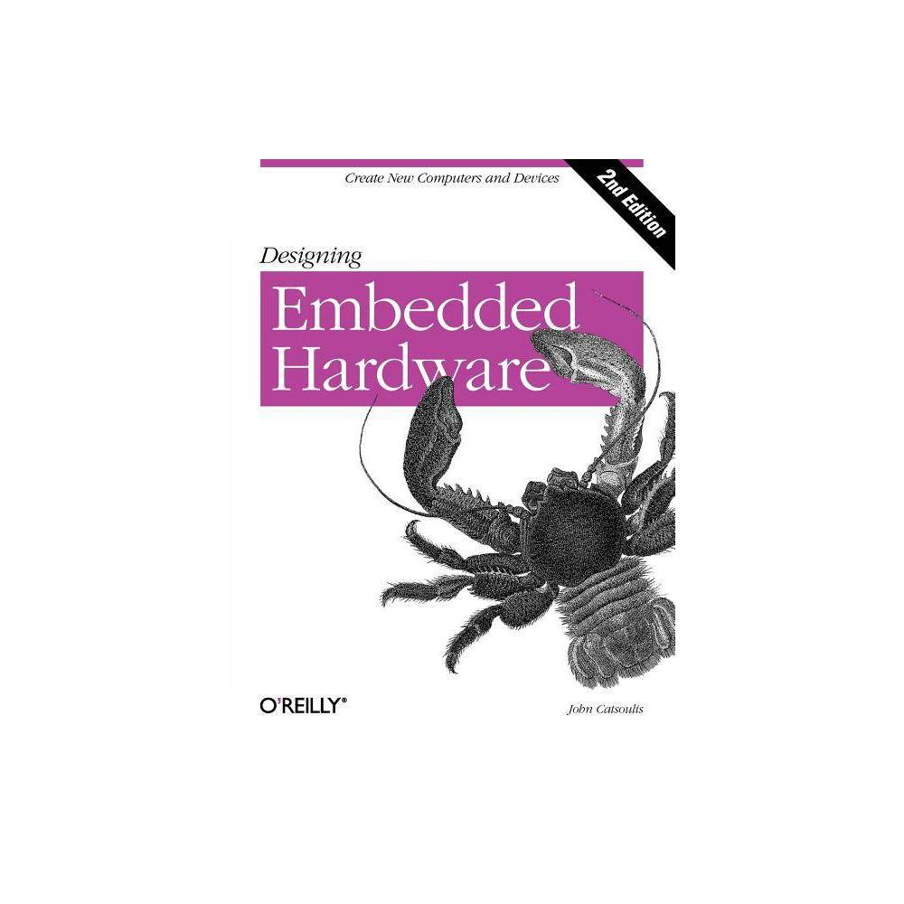 Designing Embedded Hardware - 2 Edition by John Catsoulis (Paperback) Embedded computer systems literally surround us: they're in our cell phones, PDAs, cars, TVs, refrigerators, heating systems, and more. In fact, embedded systems are one of the most rapidly growing segments of the computer industry today. Along with the growing list of devices for which embedded computer systems are appropriate, interest is growing among programmers, hobbyists, and engineers of all types in how to design and build devices of their own. Furthermore, the knowledge offered by this book into the fundamentals of these computer systems can benefit anyone who has to evaluate and apply the systems. The second edition of Designing Embedded Hardware has been updated to include information on the latest generation of processors and microcontrollers, including the new Maxq processor. If you're new to this and don't know what a Maxq is, don't worry--the book spells out the basics of embedded design for beginners while providing material useful for advanced systems designers. Designing Embedded Hardware steers a course between those books dedicated to writing code for particular microprocessors, and those that stress the philosophy of embedded system design without providing any practical information. Having designed 40 embedded computer systems of his own, author John Catsoulis brings a wealth of real-world experience to show readers how to design and create entirely new embedded devices and computerized gadgets, as well as how to customize and extend off-the-shelf systems. Loaded with real examples, this book also provides a roadmap to the pitfalls and traps to avoid. Designing Embedded Hardware includes: The theory and practice of embedded systems Understanding schematics and data sheets Powering an embedded system Producing and debugging an embedded system Processors such as the Pic, Atmel Avr, and Motorola 68000-series Digital Signal Processing (Dsp) architectures Protocols (Spi and I2C) used to add peripherals RS-232C, RS-422, infrared communication, and Usb Can and Ethernet networking Pulse Width Monitoring and motor control If you want to build your own embedded system, or tweak an existing one, this invaluable book gives you the understanding and practical skills you need.