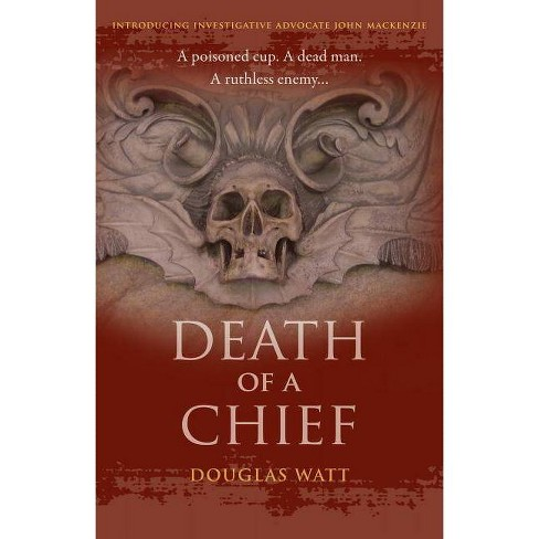 Death of a Chief - (John MacKenzie) by  Douglas Watt (Paperback) - image 1 of 1