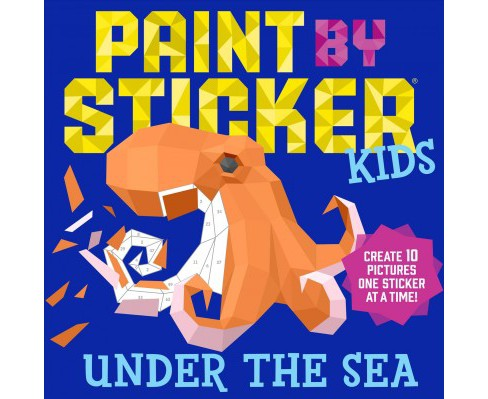 Paint by Sticker Kids - Under the Sea (Paperback) (Workman Publishing) - image 1 of 1