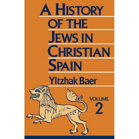 A History of the Jews in Christian Spain - by  Yitzhak Baer (Paperback) - image 1 of 1