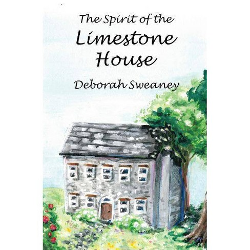 The Spirit of the Limestone House - by  Deborah Sweaney (Paperback) - image 1 of 1