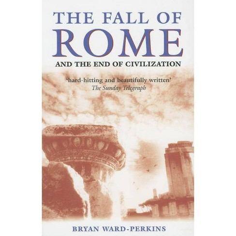 The Fall of Rome - by  Bryan Ward-Perkins (Paperback) - image 1 of 1