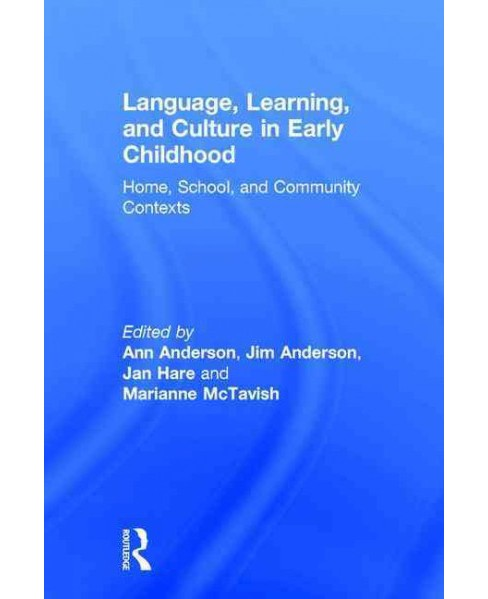 Language, Learning, and Culture in Early Childhood : Home, School, and Community Contexts (Hardcover) - image 1 of 1