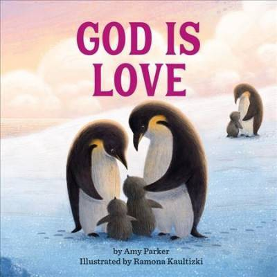 God Is Love - by  Amy Parker (Board Book)