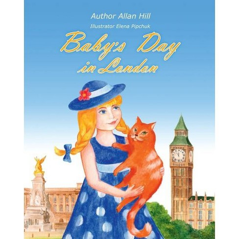Baby's Day in London - by  Allan Hill (Paperback) - image 1 of 1