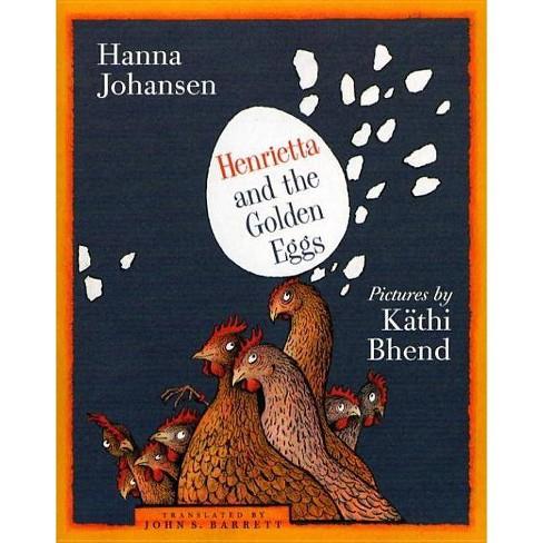 Henrietta and the Golden Eggs - by  Hanna Johansen (Paperback) - image 1 of 1
