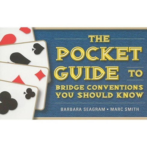 The Pocket Guide to Bridge Conventions You Should Know - by  Barbara Seagram & Marc Smith (Spiral_bound) - image 1 of 1