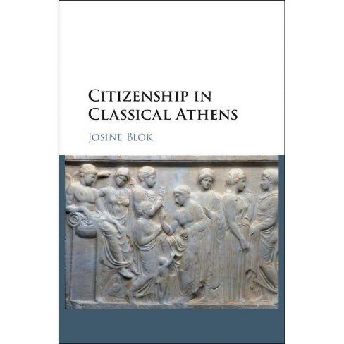 Citizenship in Classical Athens - by  Josine Blok (Hardcover) - image 1 of 1
