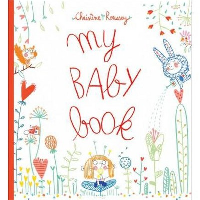 My Baby Book - by Christine Roussey (Hardcover)