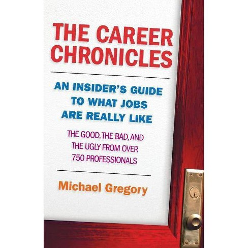 The Career Chronicles - by  Michael Gregory (Paperback) - image 1 of 1