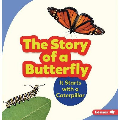 The Story of a Butterfly - (Step by Step) by  Shannon Zemlicka (Paperback)