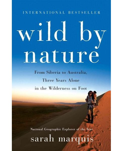Wild by Nature : From Siberia to Australia, Three Years Alone in the Wilderness on Foot (Hardcover) - image 1 of 1