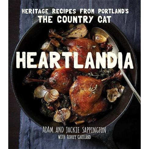 Heartlandia - by  Adam Sappington & Jackie Sappington & Ashley Gartland (Hardcover) - image 1 of 1