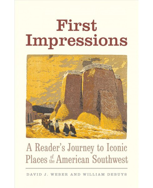 First Impressions : A Reader's Journey to Iconic Places of the American Southwest -  (Hardcover) - image 1 of 1