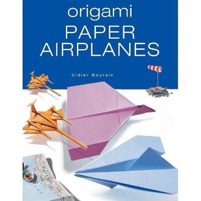 Origami Paper Airplanes - By Didier Boursin (Paperback) : Target
