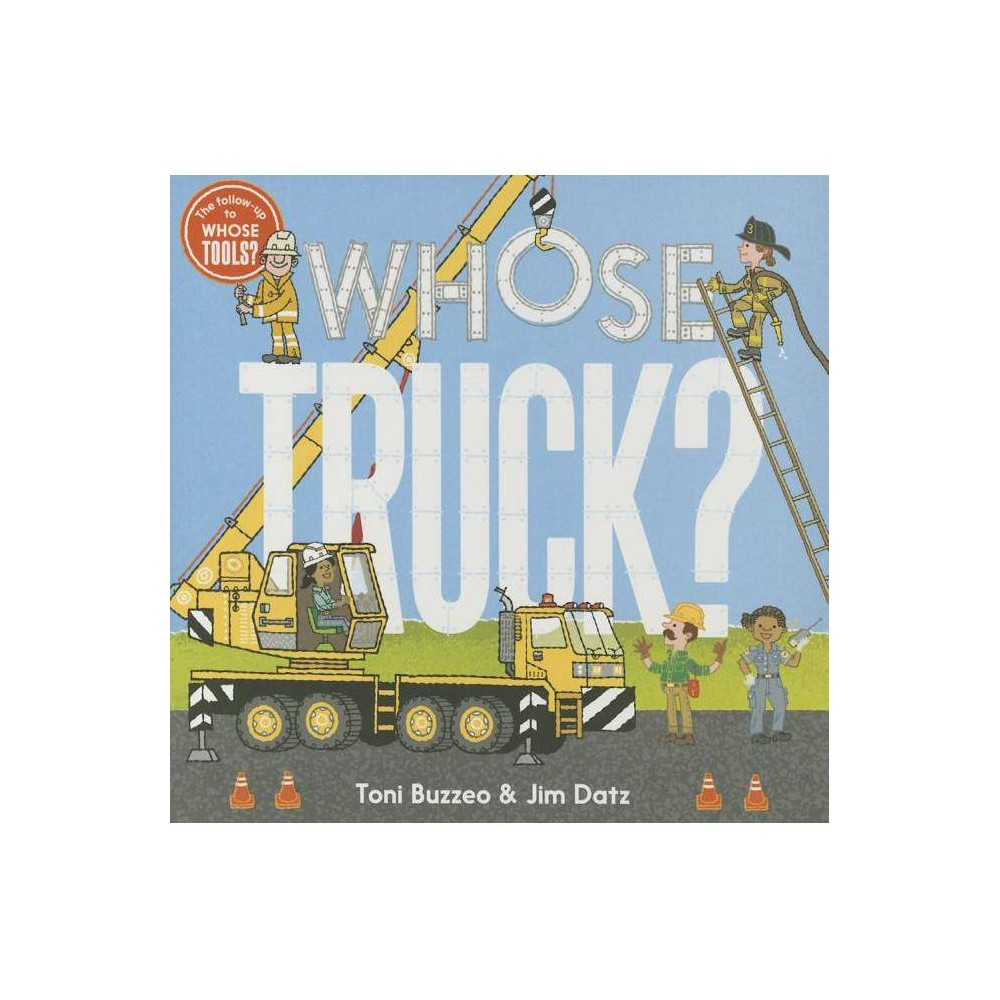 Whose Truck Whose Tools By Toni Buzzeo Board Book