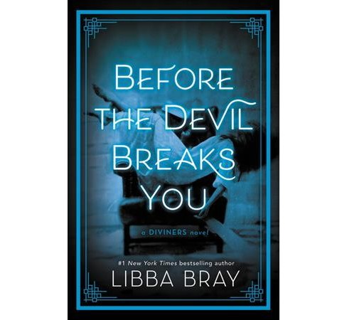 Before the Devil Breaks You -  (Diviners) by Libba Bray (Hardcover) - image 1 of 1