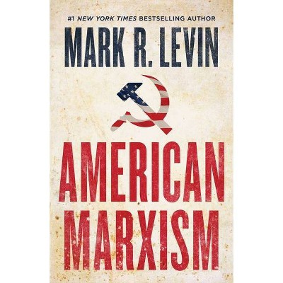 American Marxism - by Mark Levin (Hardcover)