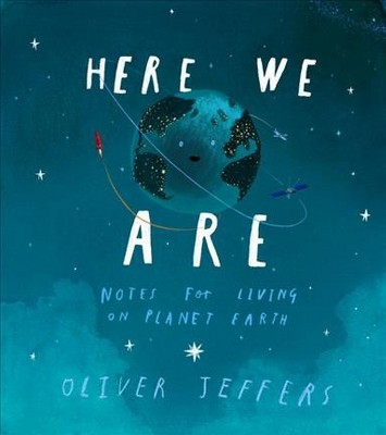 Here We Are : Notes for Living on Planet Earth (Hardcover)(Oliver Jeffers)