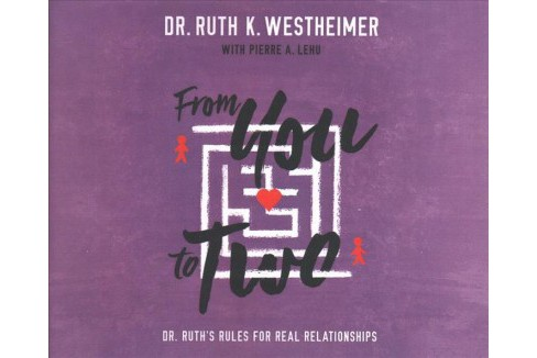 From You to Two : Dr. Ruth's Rules for Real Relationships - Unabridged by Dr. Ruth K. Westheimer - image 1 of 1
