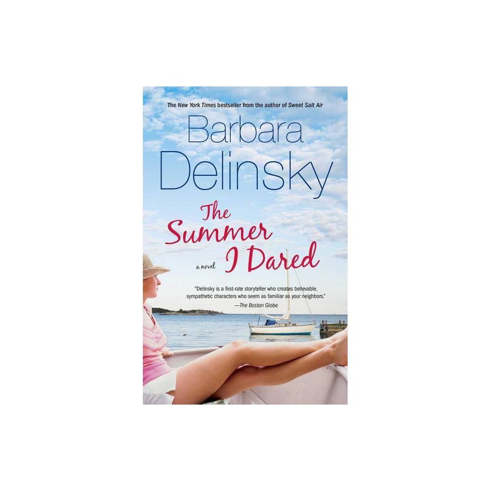 The Summer I Dared By Barbara Delinsky Paperback