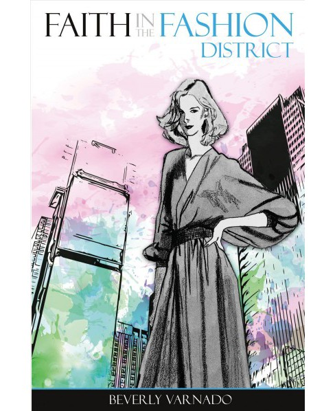 Faith in the Fashion District -  by Beverly Varnado (Paperback) - image 1 of 1
