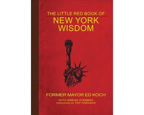 Little Red Book of New York Wisdom (Paperback) (Ed Koch) - image 1 of 1