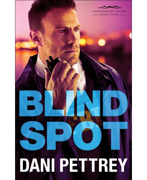 Blind Spot -  (Chesapeake Valor) by Dani Pettrey (Paperback) - image 1 of 1