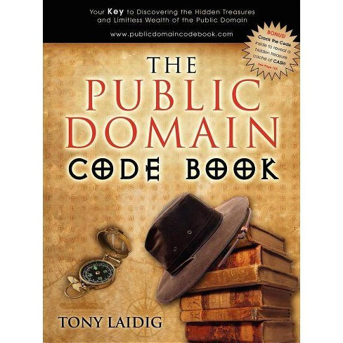 The Public Domain Code Book - by  Tony Laidig (Paperback) - image 1 of 1