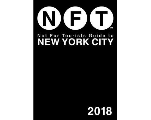 Not for Tourists 2018 Guide to New York City -  (Paperback) - image 1 of 1