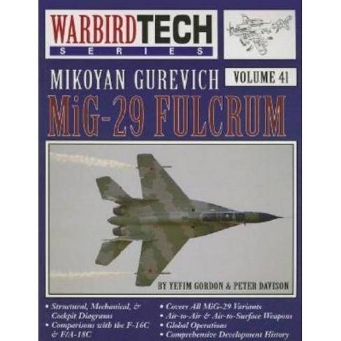 Mikoyan Gurevich Mig-29 Fulcrum - (Warbirdtech) by  Yefim Gordon & Peter Davison (Paperback) - image 1 of 1