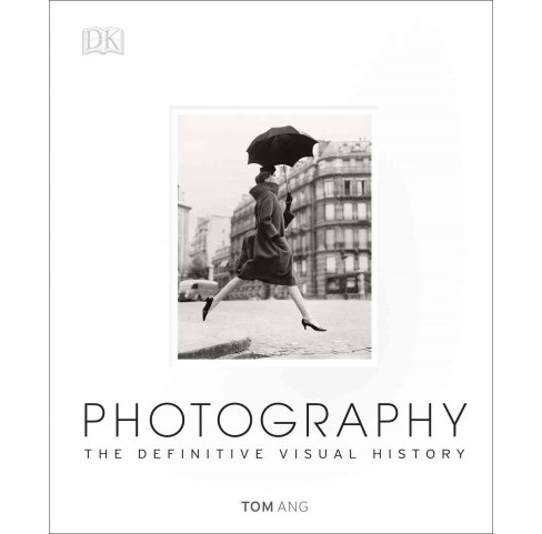 Photography : The Definitive Visual History (Hardcover) (Tom Ang) - image 1 of 1