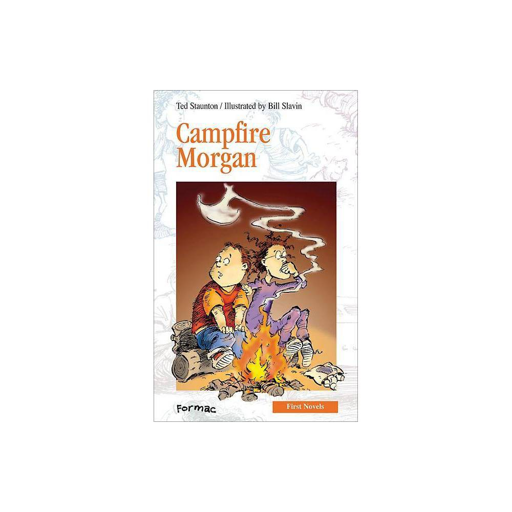 Image of Campfire Morgan - (Formac First Novels) by Ted Staunton (Hardcover)