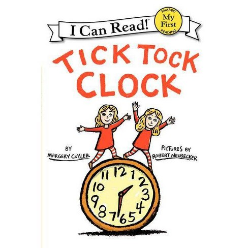 Tick Tock Clock - by  Margery Cuyler (Paperback) - image 1 of 1