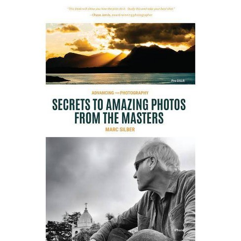 Advancing Your Photography - by  Marc Silber (Paperback) - image 1 of 1