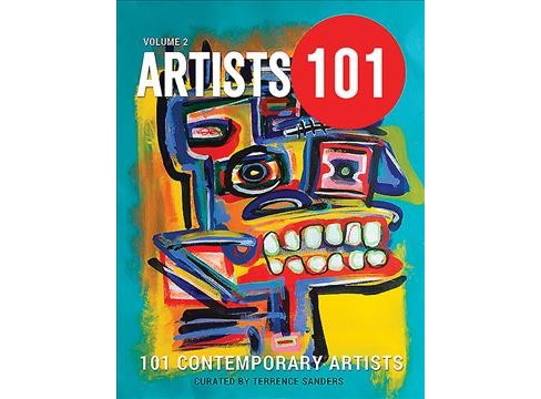 101 Contemporary Artists -   Book 2 by Terrence Sanders (Paperback) - image 1 of 1