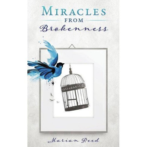 Miracles from Brokenness - by  Marian Reed (Paperback) - image 1 of 1