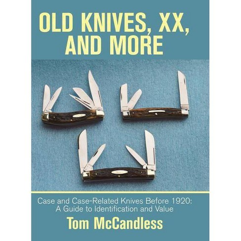 Old Knives, Xx, and More - by  Tom McCandless (Hardcover) - image 1 of 1