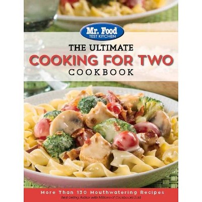 Mr. Food Test Kitchen: The Ultimate Cooking for Two Cookbook - (Ultimate Cookbook)(Paperback)