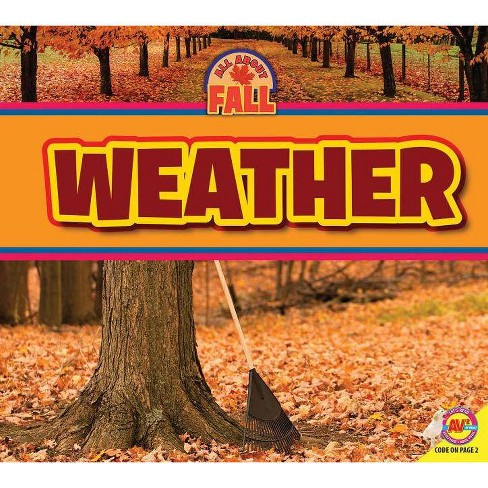 Weather - (All about Fall) by  Jenna Lee Gleisner (Paperback) - image 1 of 1