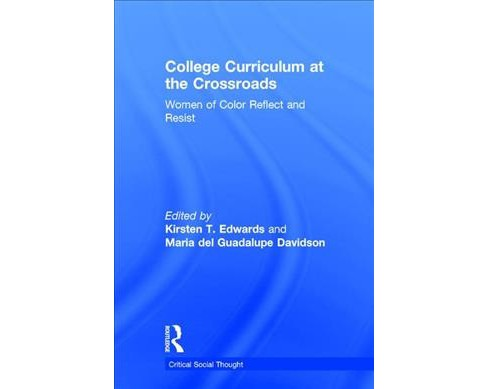 College Curriculum at the Crossroads : Women of Color Reflect and Resist -  (Hardcover) - image 1 of 1