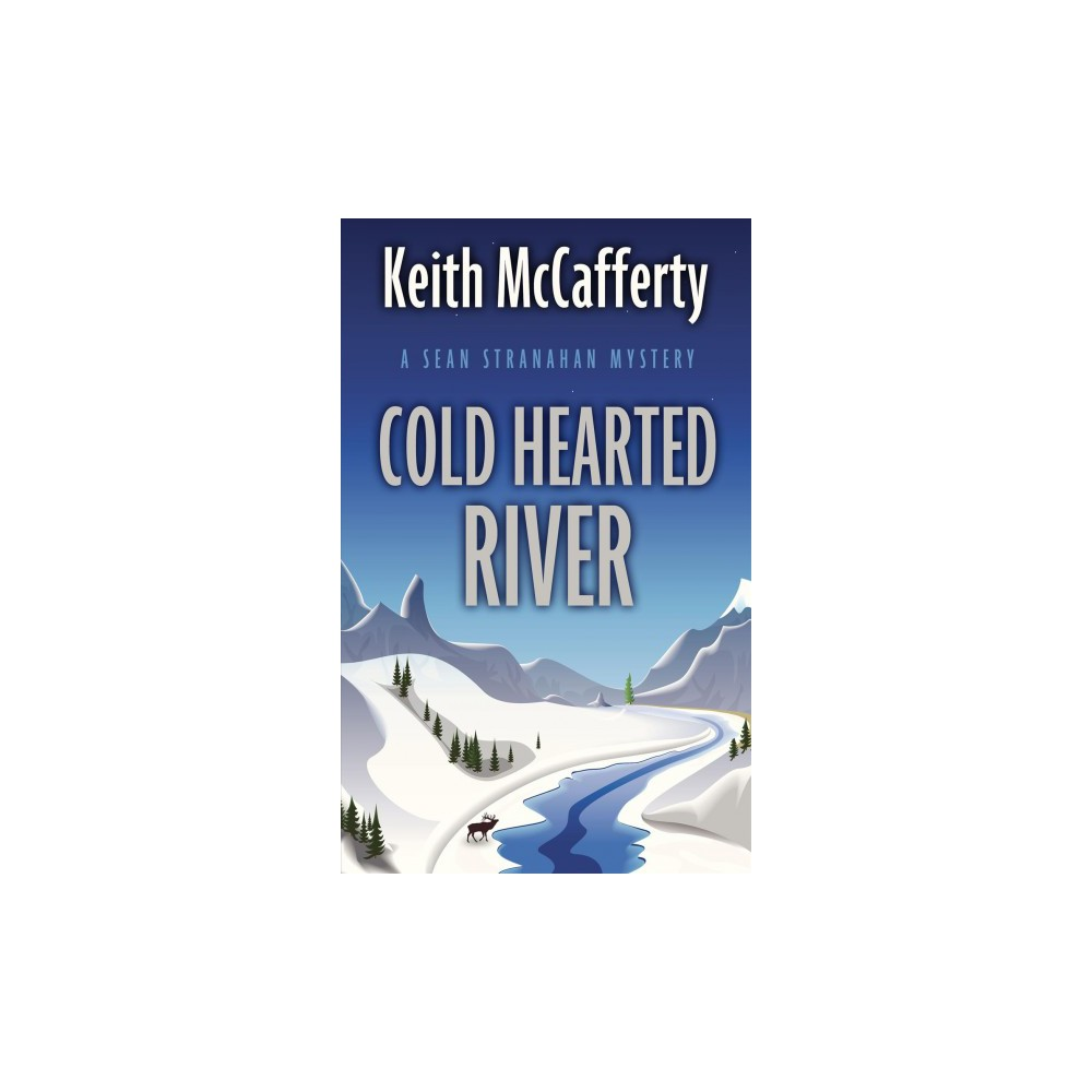 Cold Hearted River - Large Print by Keith McCafferty (Hardcover)