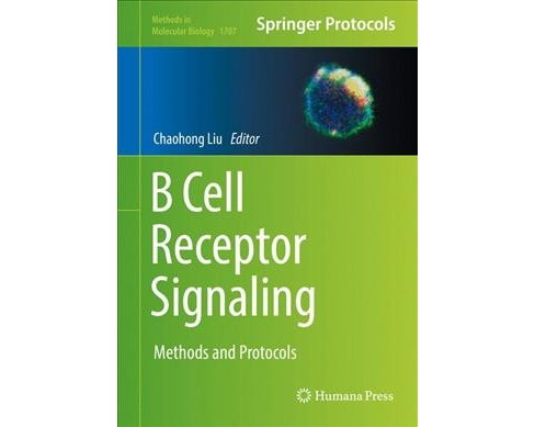 B Cell Receptor Signaling : Methods and Protocols -  (Hardcover) - image 1 of 1