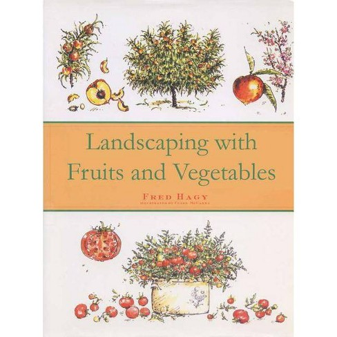 Landscaping with Fruits and Vegetables - by  Fred Hagy (Hardcover) - image 1 of 1
